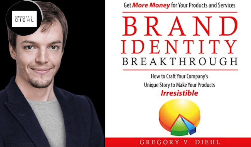 Brand Identity Breakthrough ~ The New Book to be Launched May 20th ~ Gregory Diehl